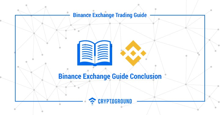 Binance Exchange Guide Conclusion