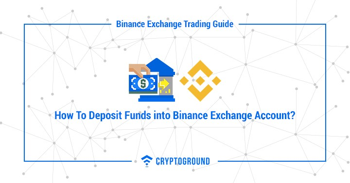 How To Deposit Funds into Binance Exchange Account?