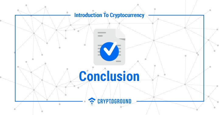 Cryptocurrency Guide Conclusion