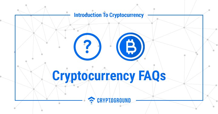 Cryptocurrency FAQs