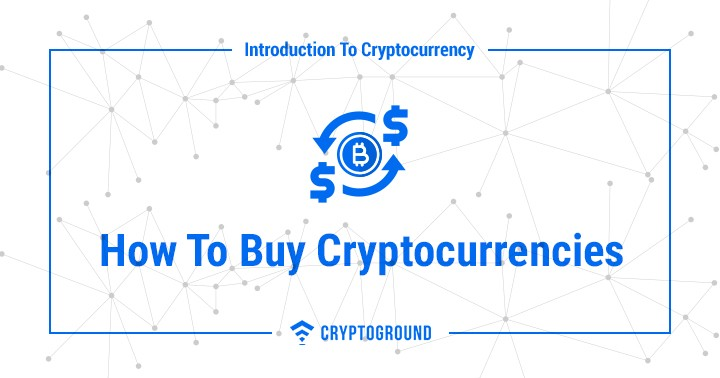 How To Buy Cryptocurrencies