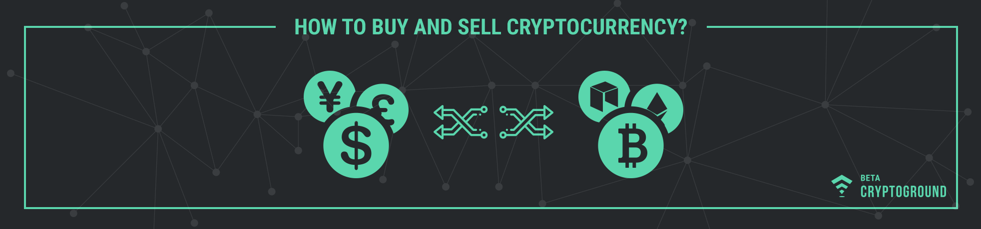 How to Buy and Sell Cryptocurrency?
