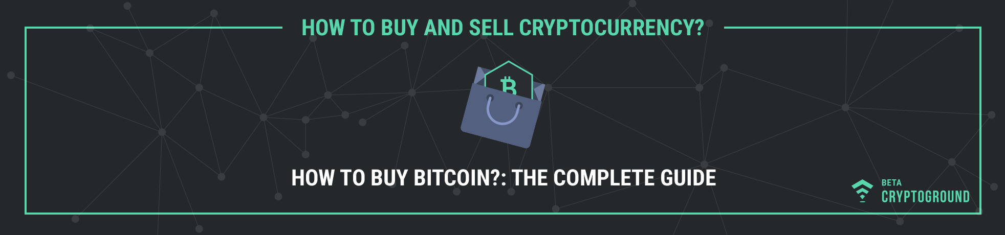 How to Buy Bitcoin? The Complete Guide