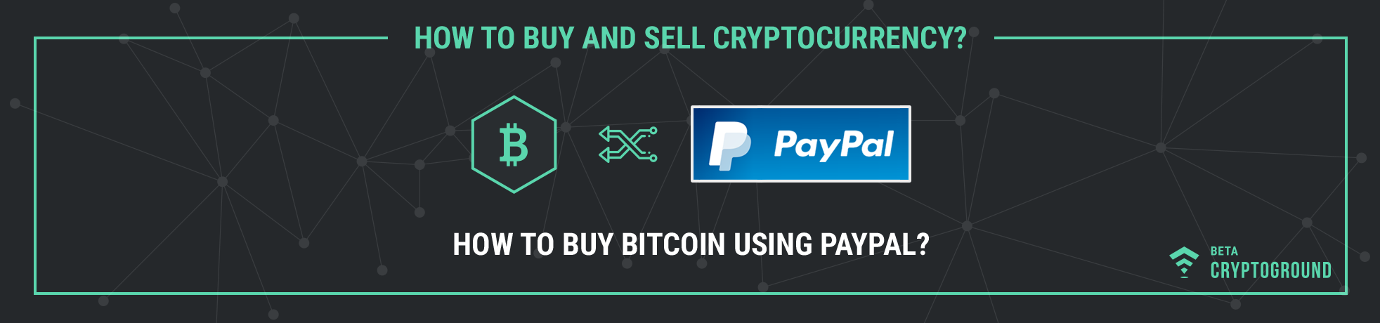 How to Buy Bitcoin Using PayPal?