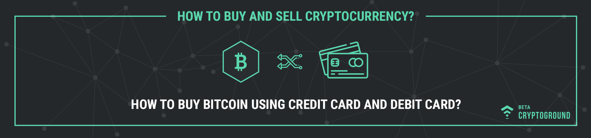 How To Buy Bitcoin Using Credit Card and Debit Card?
