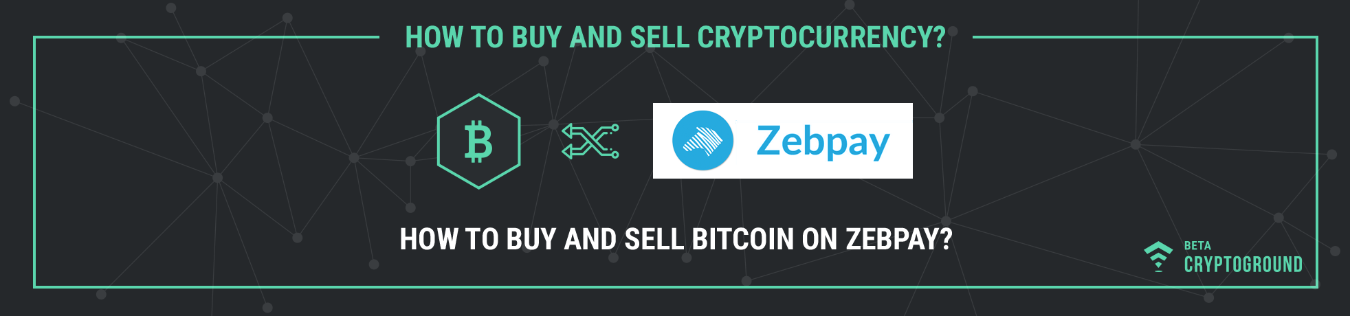 How to Buy and Sell Bitcoin on Zebpay?
