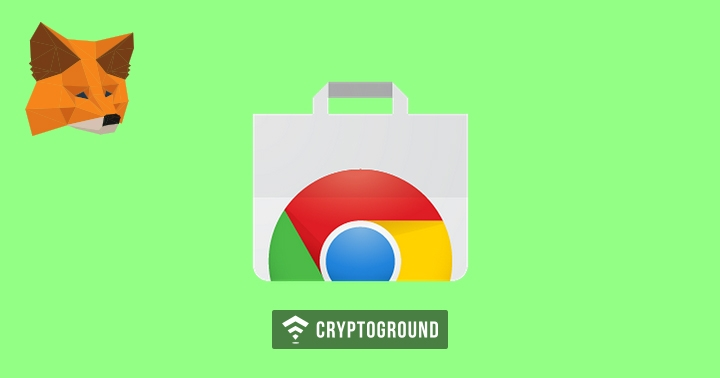MetaMask is Back on Google Chrome Web Store After it was Removed for