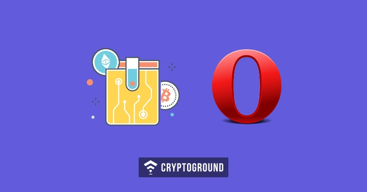 Opera To Add Built In Cryptocurrency Wallet Into The Browser